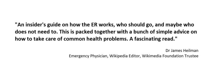 """""""An insider's guide on how the ER works, who should go, and maybe who does not need to. This is packed together with a bunch of simple advice on how to take care of common health problems. A fascinating read."""""""